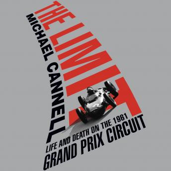 Limit: Life and Death on the 1961 Grand Prix Circuit details