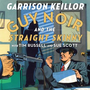 Guy Noir and the Straight Skinny, Garrison Keillor
