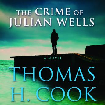 Crime of Julian Wells, Thomas H. Cook