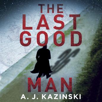 Last Good Man, A. J. Kazinski