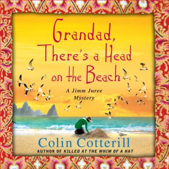 Grandad, There's a Head on the Beach, Colin Cotterill
