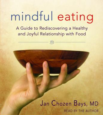 Mindful Eating, Jan Chozen Bays