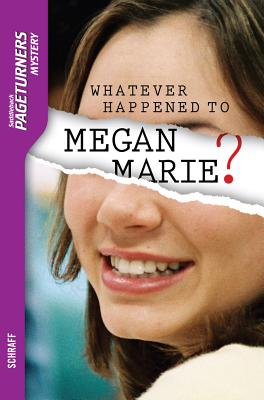 Whatever Happened to Megan Marie?, Anne Schraff