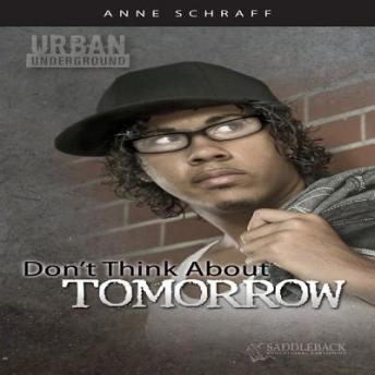 Don't Think About Tomorrow (Urban Underground Audiobook)