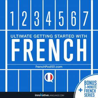 Learn French - Ultimate Getting Started with French