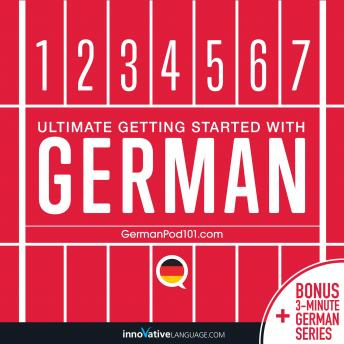 Learn German - Ultimate Getting Started with German, Audio book by Innovative Language Learning