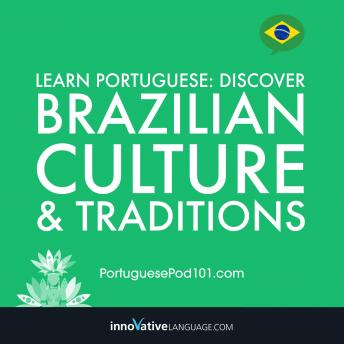Download Learn Portuguese: Discover Brazilian Culture & Traditions by Innovative Language Learning