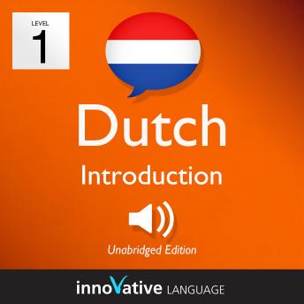 Learn Dutch - Level 1: Introduction to Dutch: Volume 1: Lessons 1-25