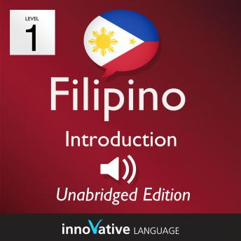 Learn Filipino - Level 1: Introduction to Filipino: Volume 1: Lessons 1-25, Innovative Language Learning