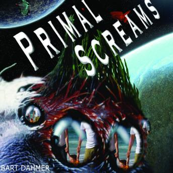 Primal Screams, Bart Dahmer