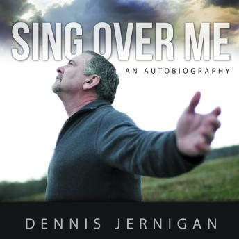 Sing Over Me, Dennis Jernigan