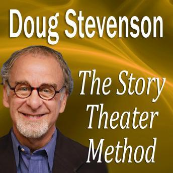 Story Theater Method, Doug Stevenson