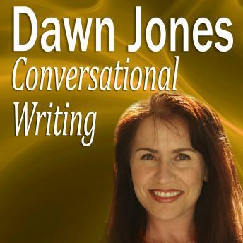 Conversational Writing: The do's and don'ts of informal writing, Dawn Jones