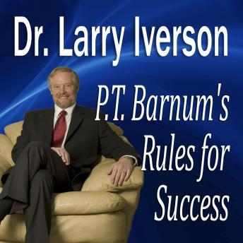 P.T. Barnum's Rules for Success: Hidden Secrets from