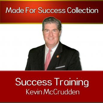 Success Training: Secrets to the Life You Have Always Dreamed of, Kevin McCrudden
