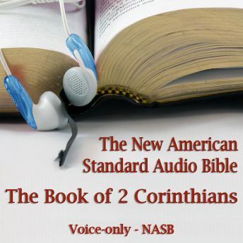The Book of 2nd Corinthians: The Voice Only New American Standard Bible (NASB)