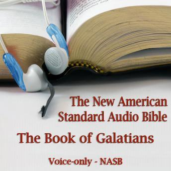 The Book of Galatians: The Voice Only New American Standard Bible (NASB)