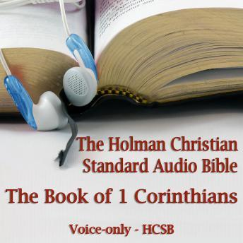 The Book of 1st Corinthians: The Voice Only Holman Christian Standard Audio Bible (HCSB)