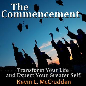 Commencement: Transform Your Life and Expect Your Greater Self!, Made for Success
