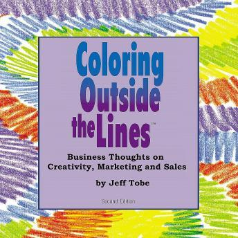 Coloring Outside the Lines: Business Thoughts on Creativity, Marketing, and Sales, Made for Success