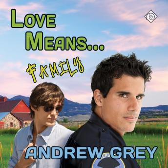 Love Means... Family, Andrew Grey