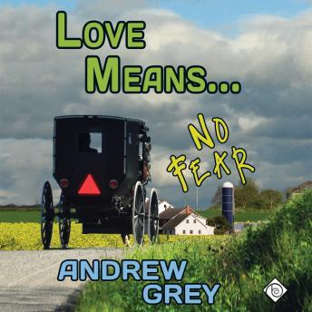 Love Means... No Fear, Andrew Grey