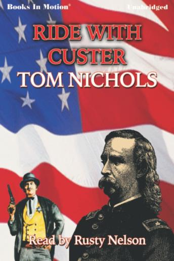Ride With Custer, Tom P Nichols