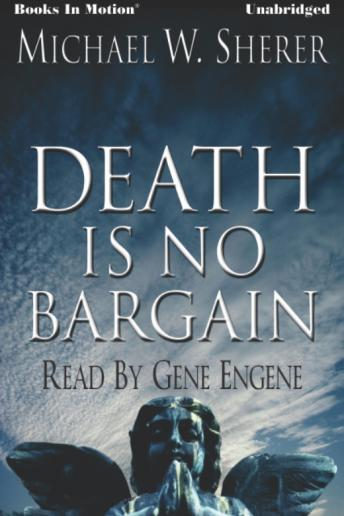 Death Is No Bargain, Michael W. Sherer