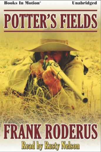 Potter's Fields, Frank Roderus