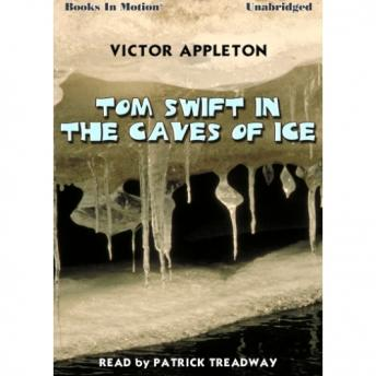 Tom Swift In The Caves of Ice, Victor Appleton