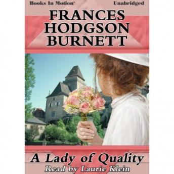Lady of Quality, Frances Hodgson Burnett