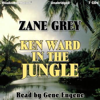 Ken Ward in the Jungle, Zane Grey