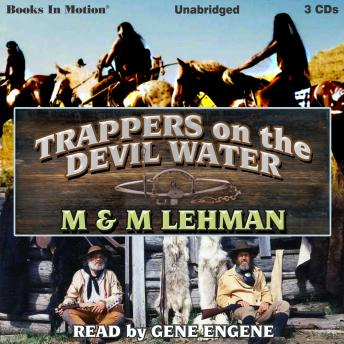 Trappers on the Devil Water, M&M Lehman