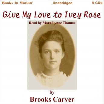 Give My Love To Ivey Rose, Brooks Carver