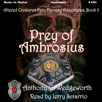 Prey of Ambrosius: Altered Creatures Epic Fantasy Adventures, Book 5, Anthony Wedgedworth