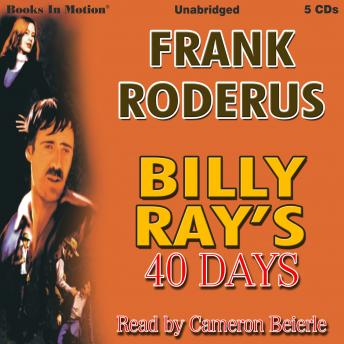 Billy Ray's 40 Days, Frank Roderus