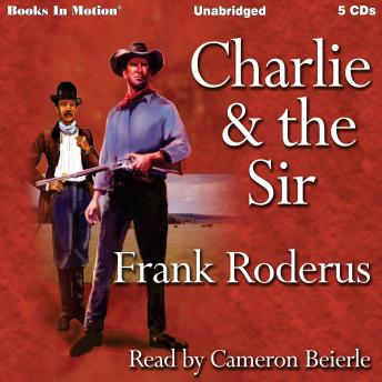 Charlie and the Sir, Frank Roderus