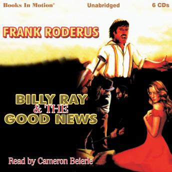 Billy Ray and the Good News, Frank Roderus