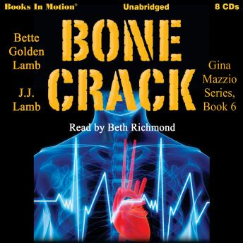 Bone Crack, Bette Golden, J.J. Lamb