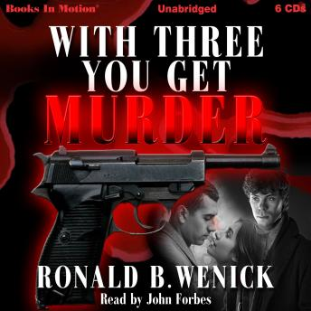 With Three You Get Murder, Ronald Wenick