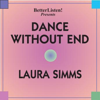 Dance Without End, Laura Simms