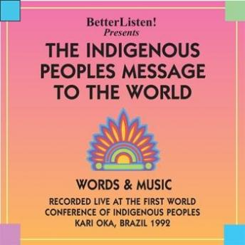 Indigenous Peoples Message To The World, Recorded live at the first world conference of indigenous p