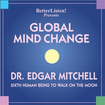 Global Mind Change, Edgar Mitchell