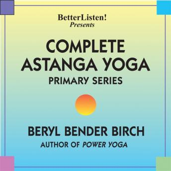 Complete Astanga Yoga Primary Series, Beryl Bender Birch