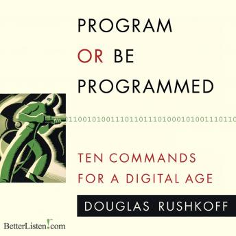 Program or be Programmed, Doug Rushkoff
