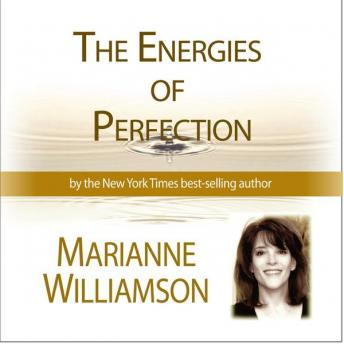 Energies of Perfection, Marianne Williamson