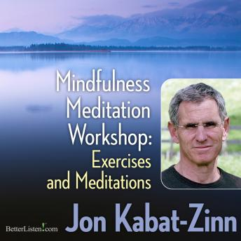 Mindfulness Meditation Workshop: Exercises and Meditations