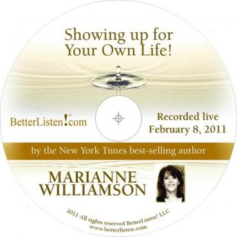 Showing Up For Your Own Life, Marianne Williamson