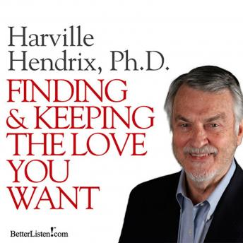 Finding and Keeping the Love You Want, Harville Hendrix