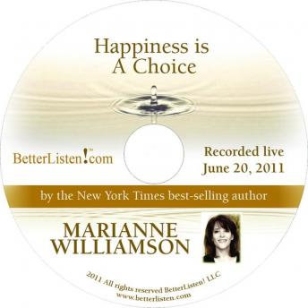 Happiness is a Choice, Marianne Williamson